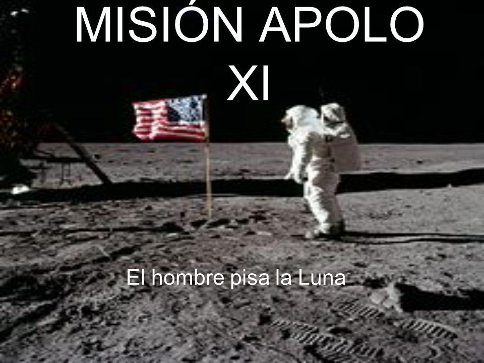 MISIÓN APOLO XI El hombre pisa la Luna