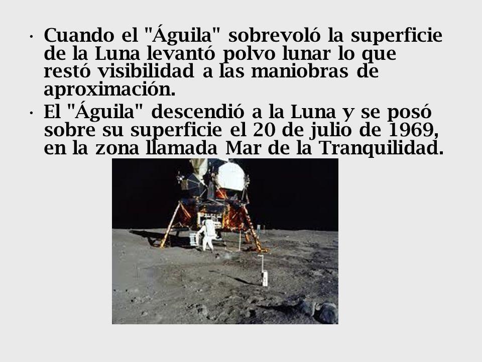 Cuando el Águila sobrevoló la superficie de la Luna levantó polvo lunar lo que restó visibilidad a las maniobras de aproximación.