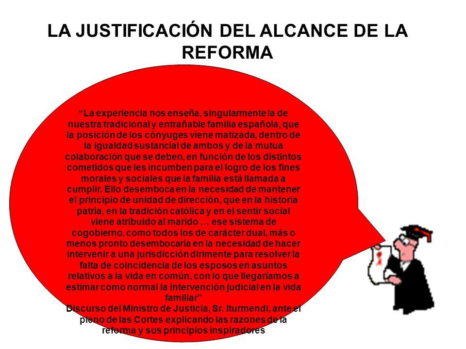 LA JUSTIFICACIÓN DEL ALCANCE DE LA REFORMA