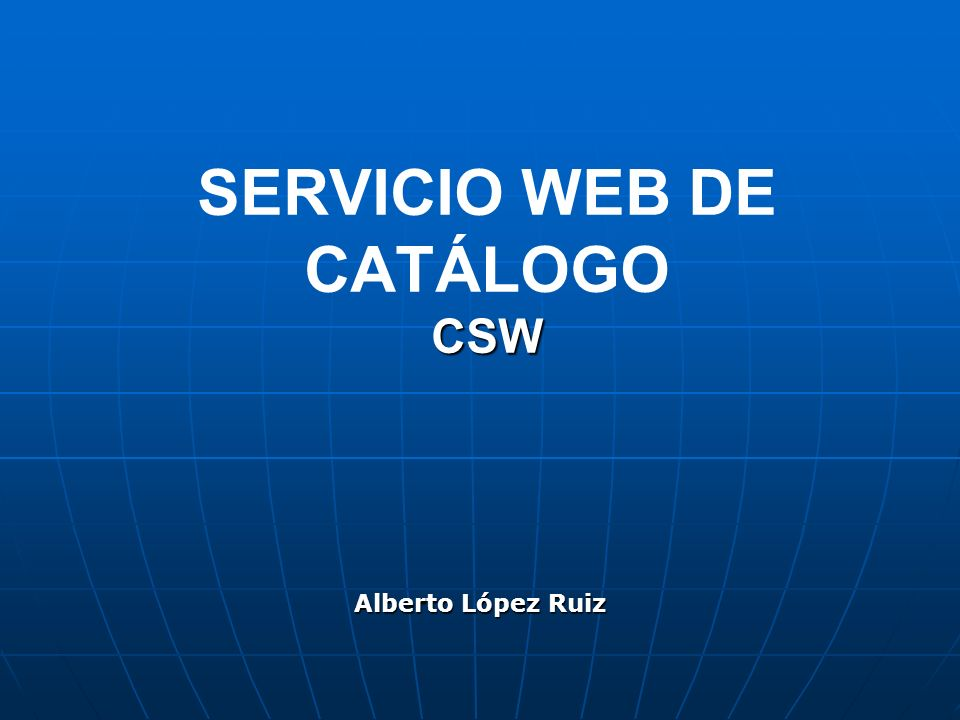 SERVICIO WEB DE CATÁLOGO CSW