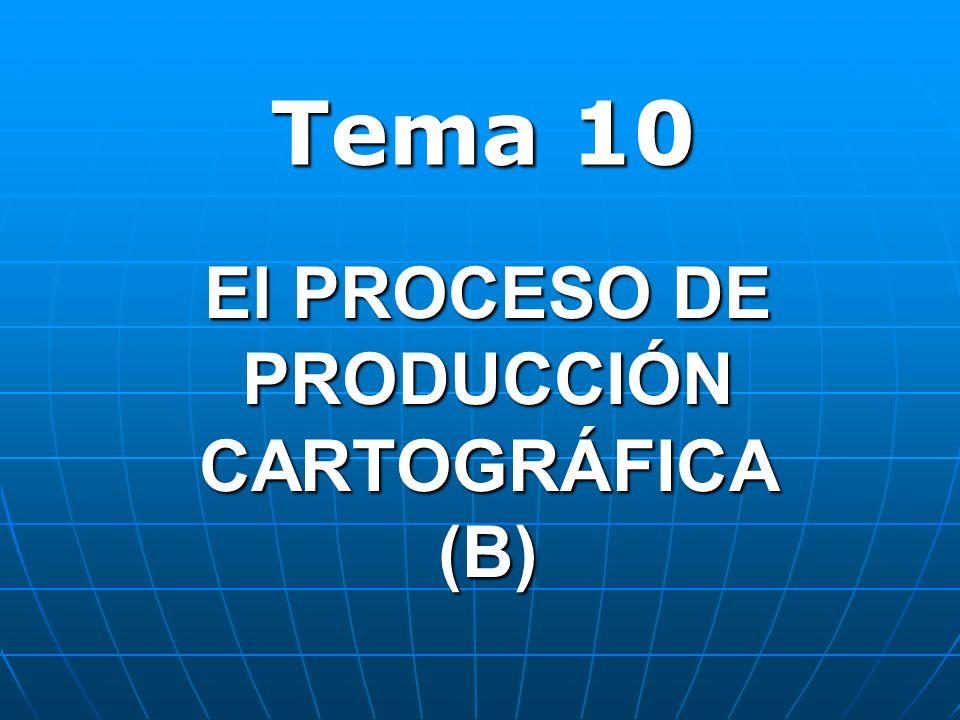El PROCESO DE PRODUCCIÓN CARTOGRÁFICA (B)