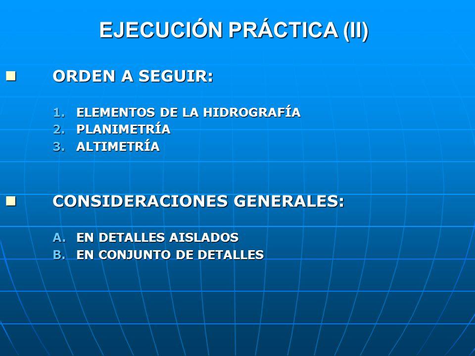 EJECUCIÓN PRÁCTICA (II)