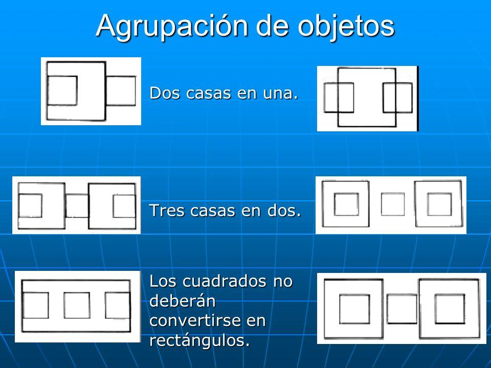 Agrupación de objetos Dos casas en una. Tres casas en dos.