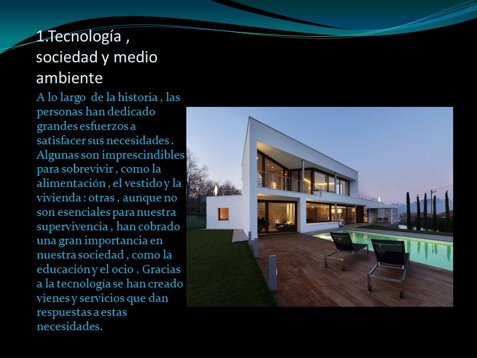 1.Tecnología , sociedad y medio ambiente