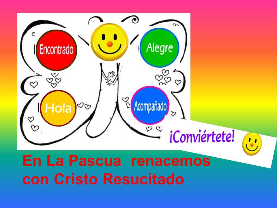 En La Pascua renacemos con Cristo Resucitado