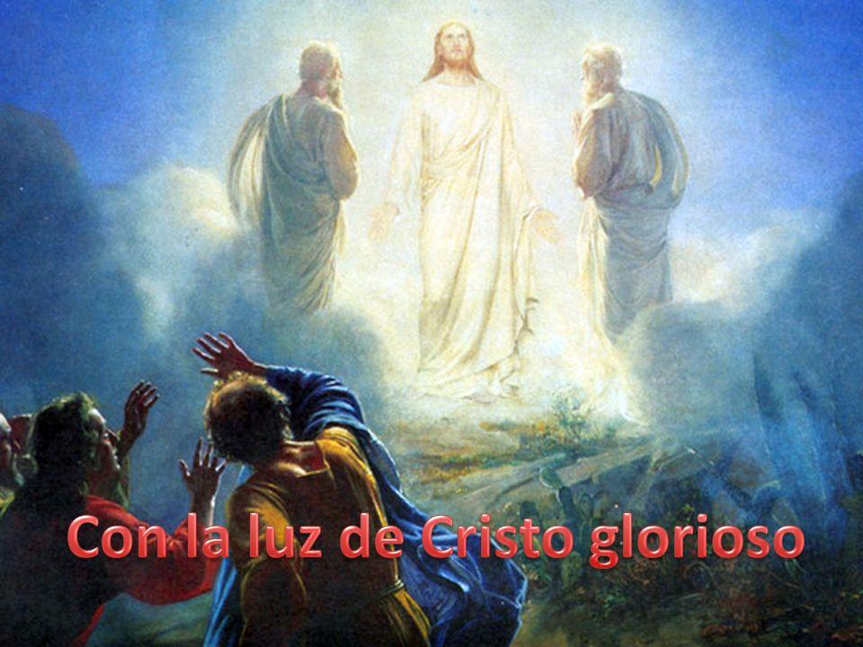 Con la luz de Cristo glorioso