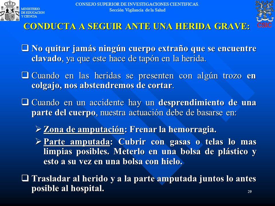 CONDUCTA A SEGUIR ANTE UNA HERIDA GRAVE:
