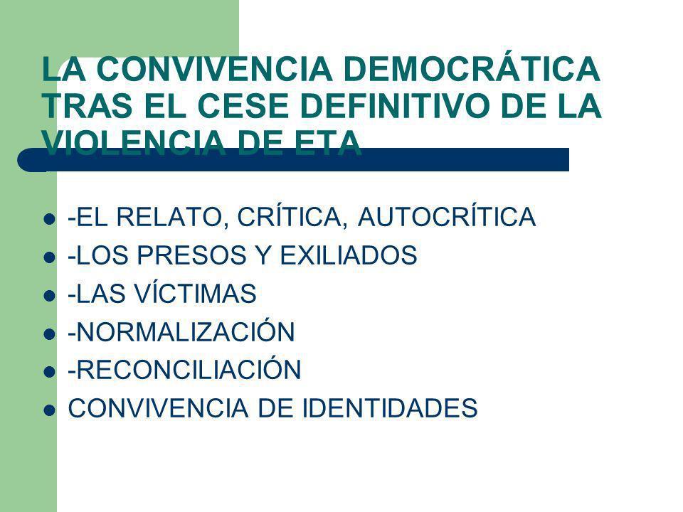 LA CONVIVENCIA DEMOCRÁTICA TRAS EL CESE DEFINITIVO DE LA VIOLENCIA DE ETA