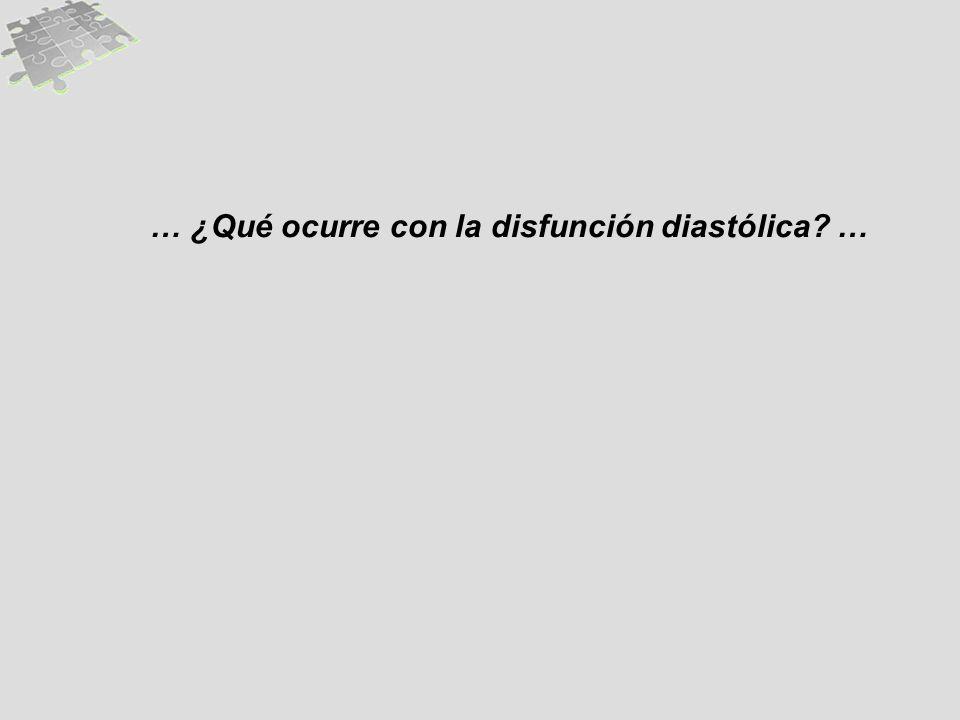 … ¿Qué ocurre con la disfunción diastólica …
