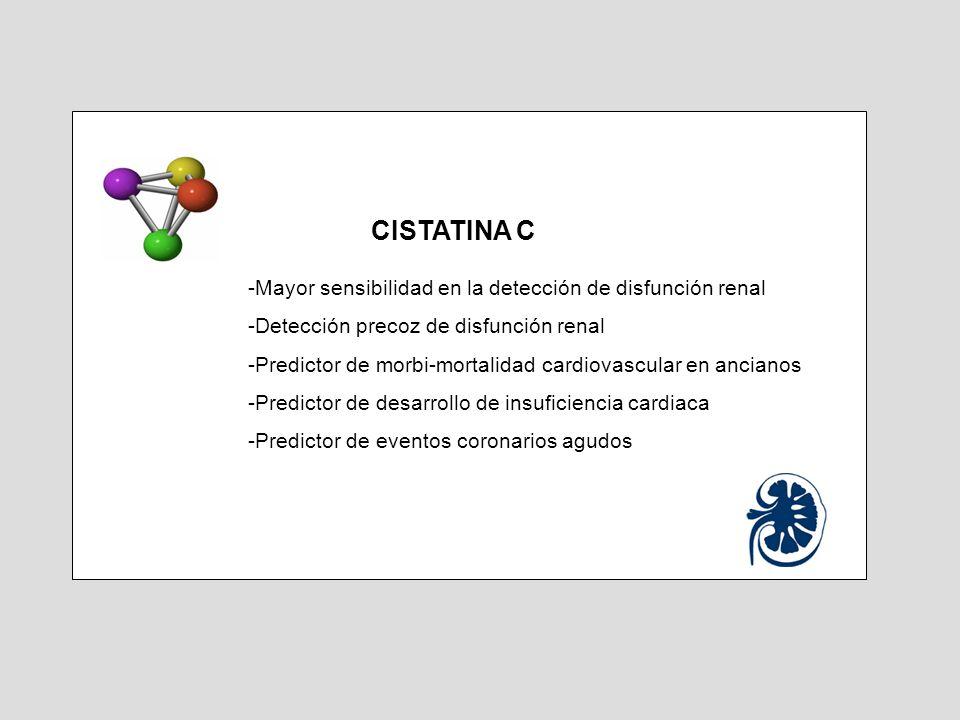 CISTATINA C Mayor sensibilidad en la detección de disfunción renal