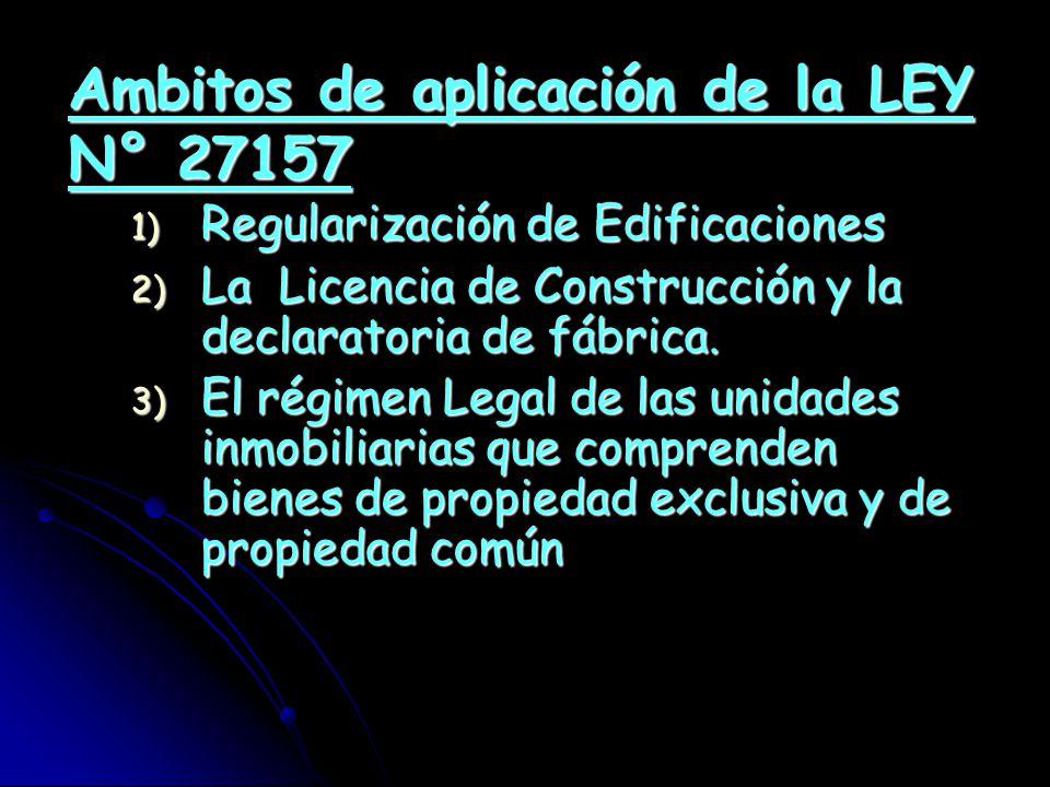Ambitos de aplicación de la LEY N° 27157