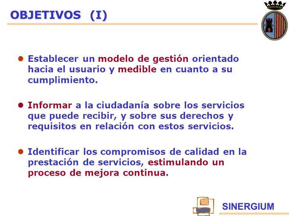 OBJETIVOS (I) Establecer un modelo de gestión orientado hacia el usuario y medible en cuanto a su cumplimiento.