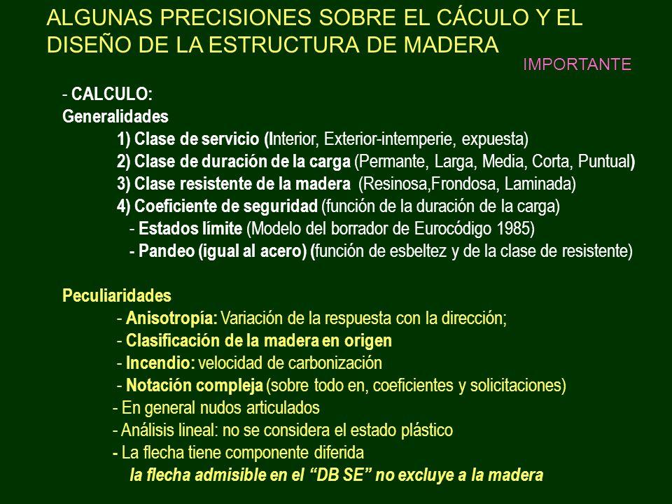 ALGUNAS PRECISIONES SOBRE EL CÁCULO Y EL DISEÑO DE LA ESTRUCTURA DE MADERA
