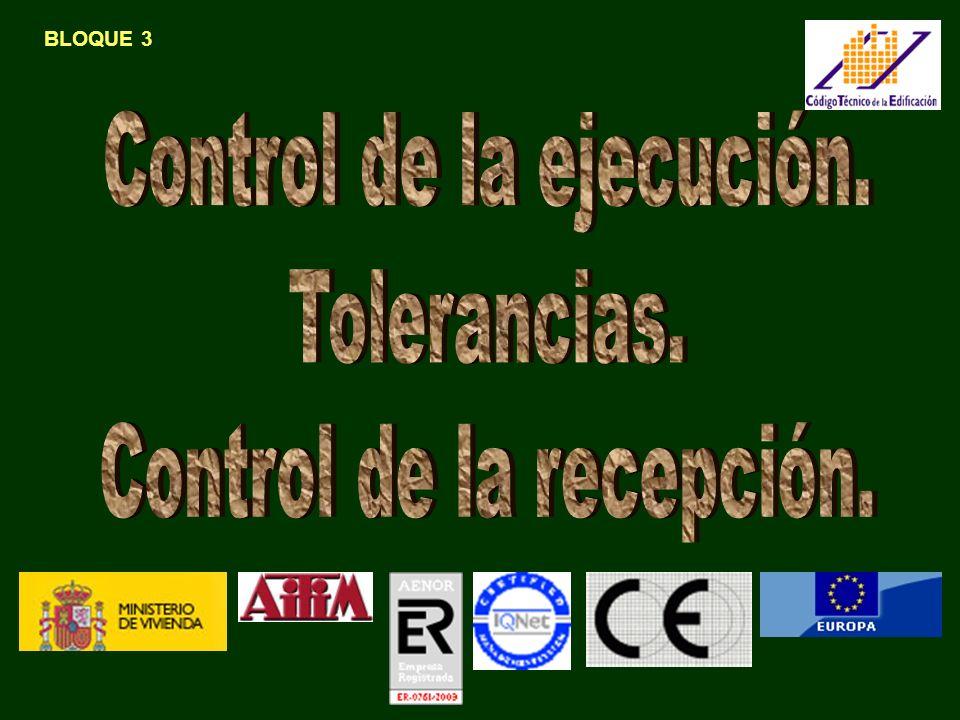 Control de la ejecución. Tolerancias. Control de la recepción.