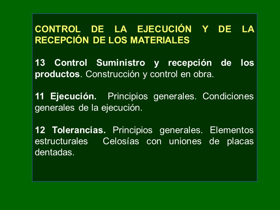 CONTROL DE LA EJECUCIÓN Y DE LA RECEPCIÓN DE LOS MATERIALES