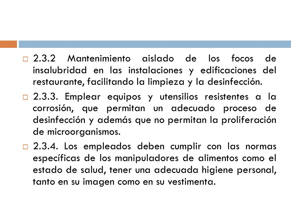 2.3.2 Mantenimiento aislado de los focos de insalubridad en las instalaciones y edificaciones del restaurante, facilitando la limpieza y la desinfección.