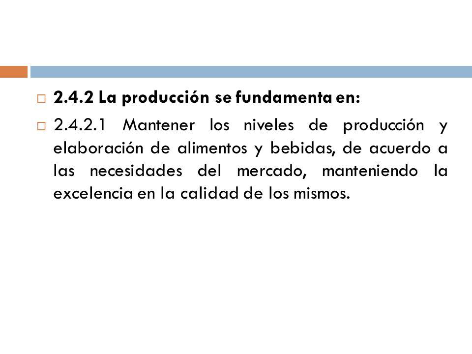 2.4.2 La producción se fundamenta en: