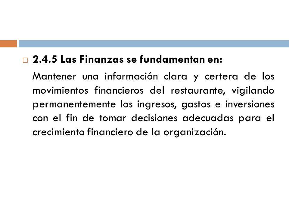 2.4.5 Las Finanzas se fundamentan en: