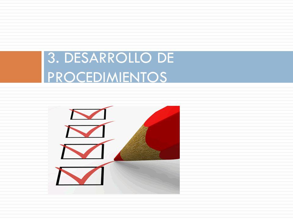 3. DESARROLLO DE PROCEDIMIENTOS