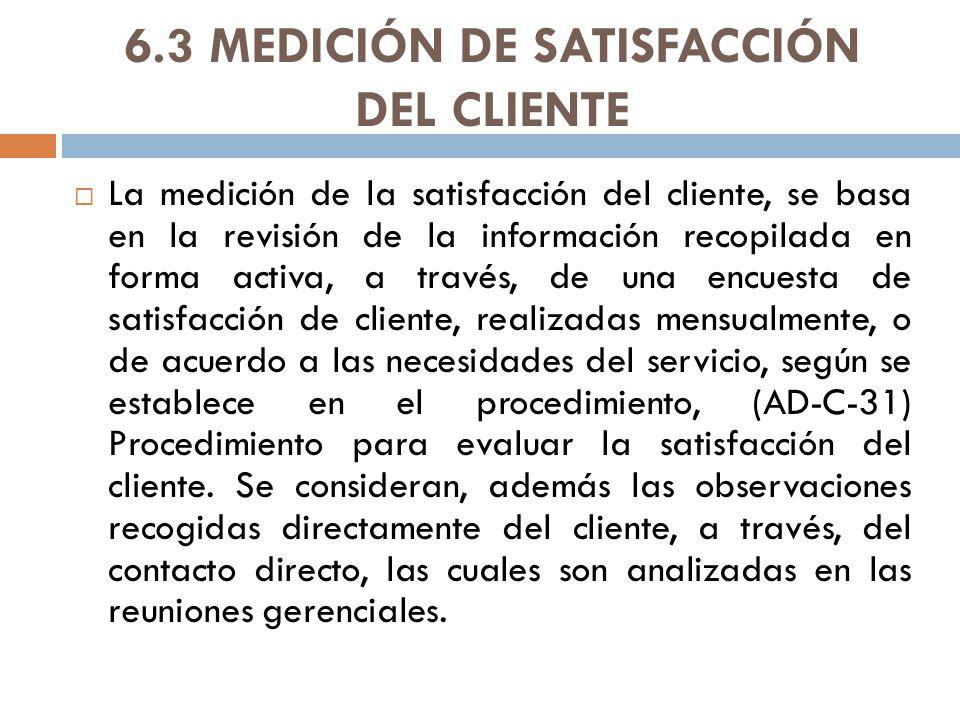 6.3 MEDICIÓN DE SATISFACCIÓN DEL CLIENTE