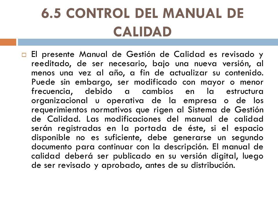 6.5 CONTROL DEL MANUAL DE CALIDAD