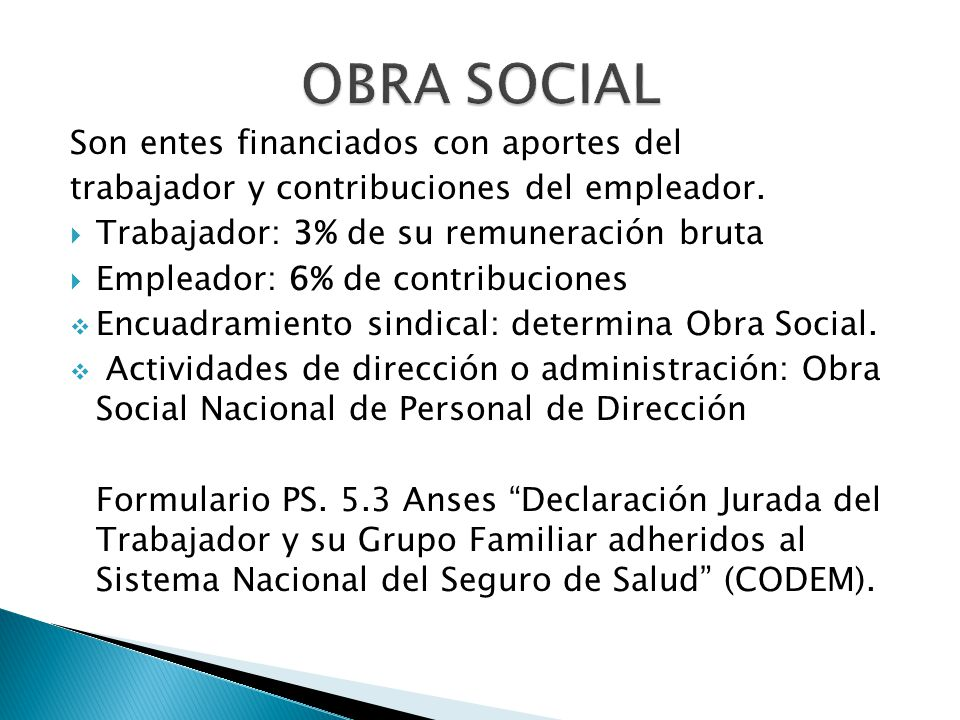 OBRA SOCIAL Son entes financiados con aportes del