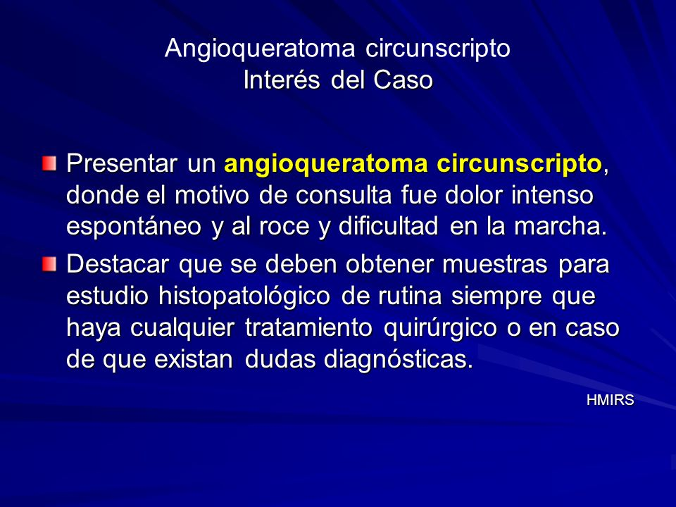 Angioqueratoma circunscripto Interés del Caso