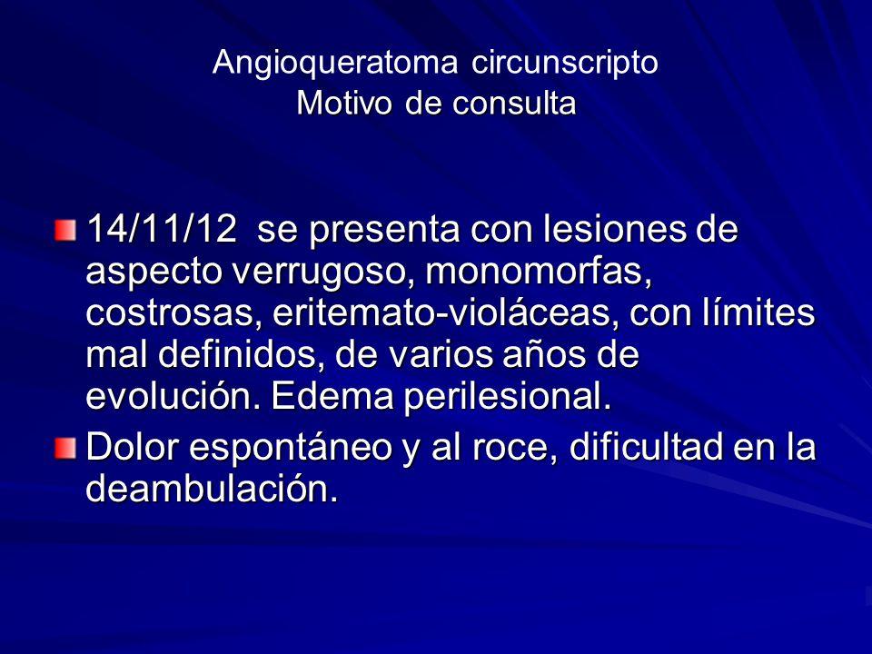 Angioqueratoma circunscripto Motivo de consulta