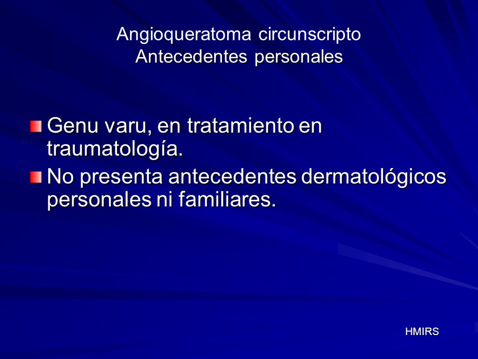 Angioqueratoma circunscripto Antecedentes personales