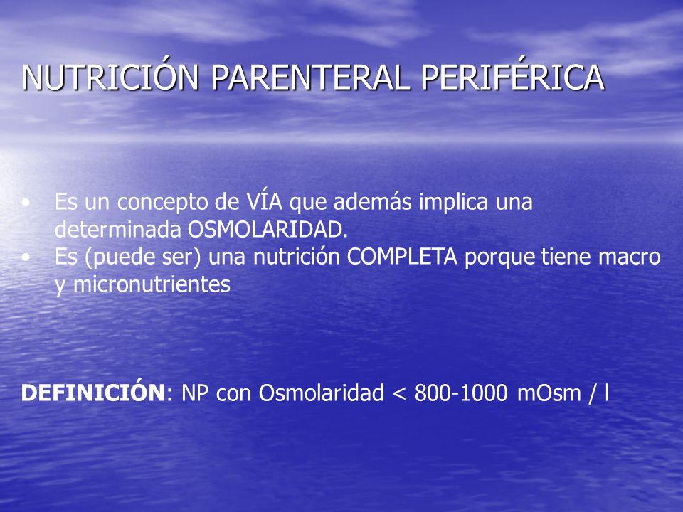 NUTRICIÓN PARENTERAL PERIFÉRICA