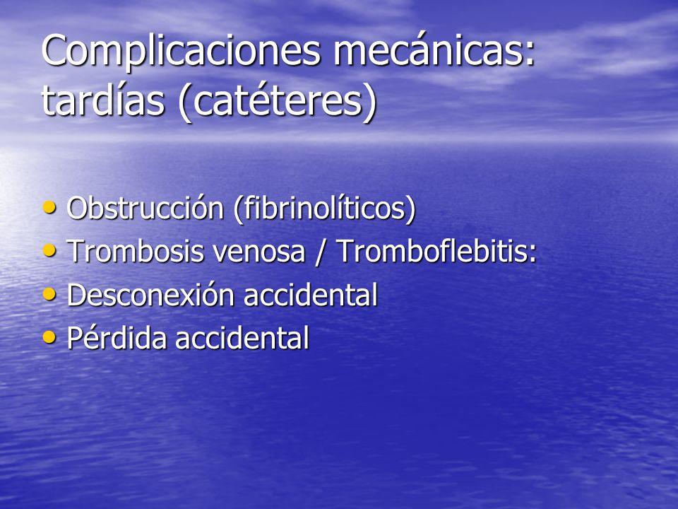 Complicaciones mecánicas: tardías (catéteres)