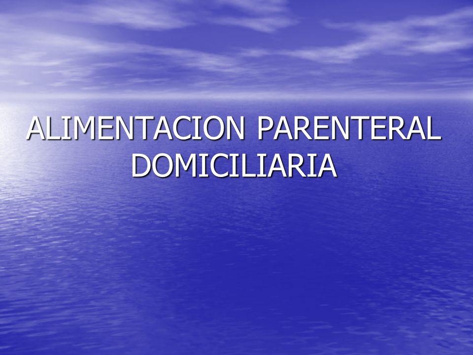 ALIMENTACION PARENTERAL DOMICILIARIA