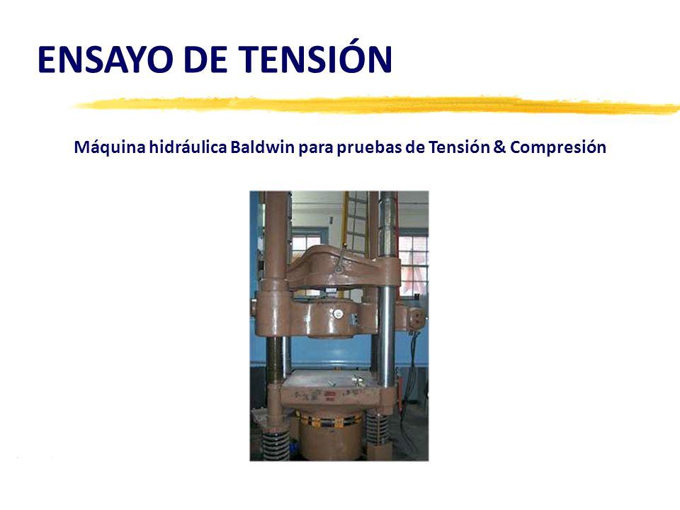 ENSAYO DE TENSIÓN Máquina hidráulica Baldwin para pruebas de Tensión & Compresión
