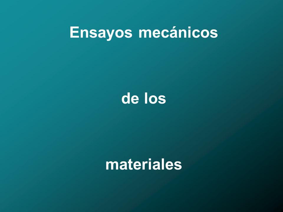 Ensayos mecánicos de los materiales