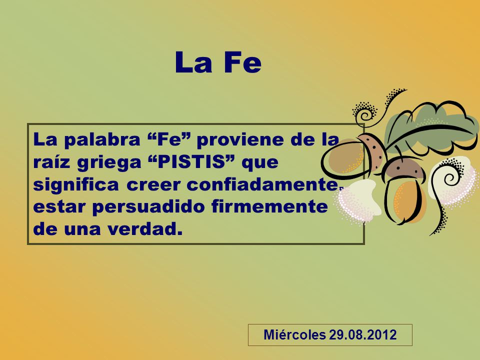 La fe la palabra fe proviene de la ra z griega pistis for De que lengua proviene la palabra jardin
