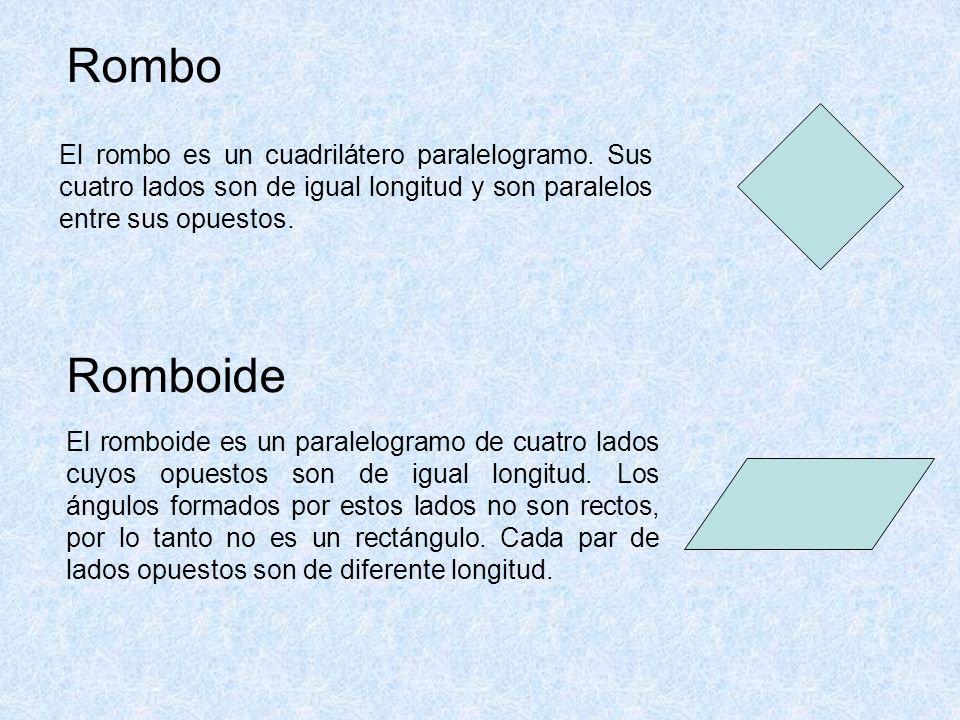 Rombo El rombo es un cuadrilátero paralelogramo. Sus cuatro lados son de igual longitud y son paralelos entre sus opuestos.
