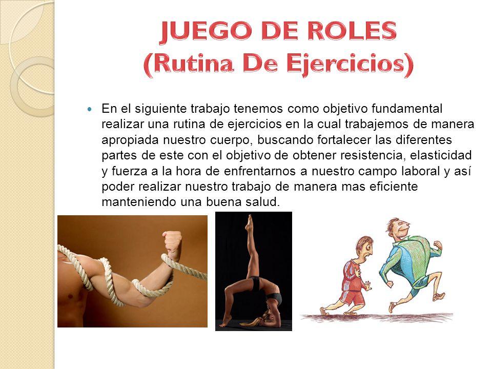 JUEGO DE ROLES (Rutina De Ejercicios)