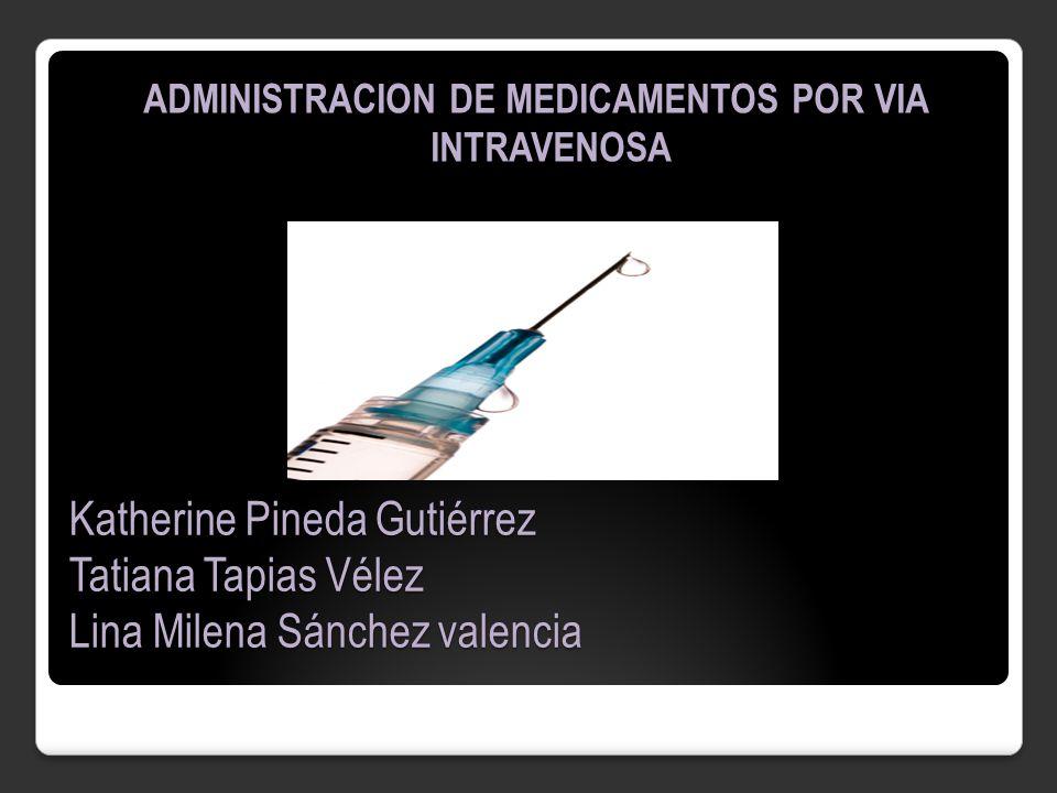 ADMINISTRACION DE MEDICAMENTOS POR VIA INTRAVENOSA