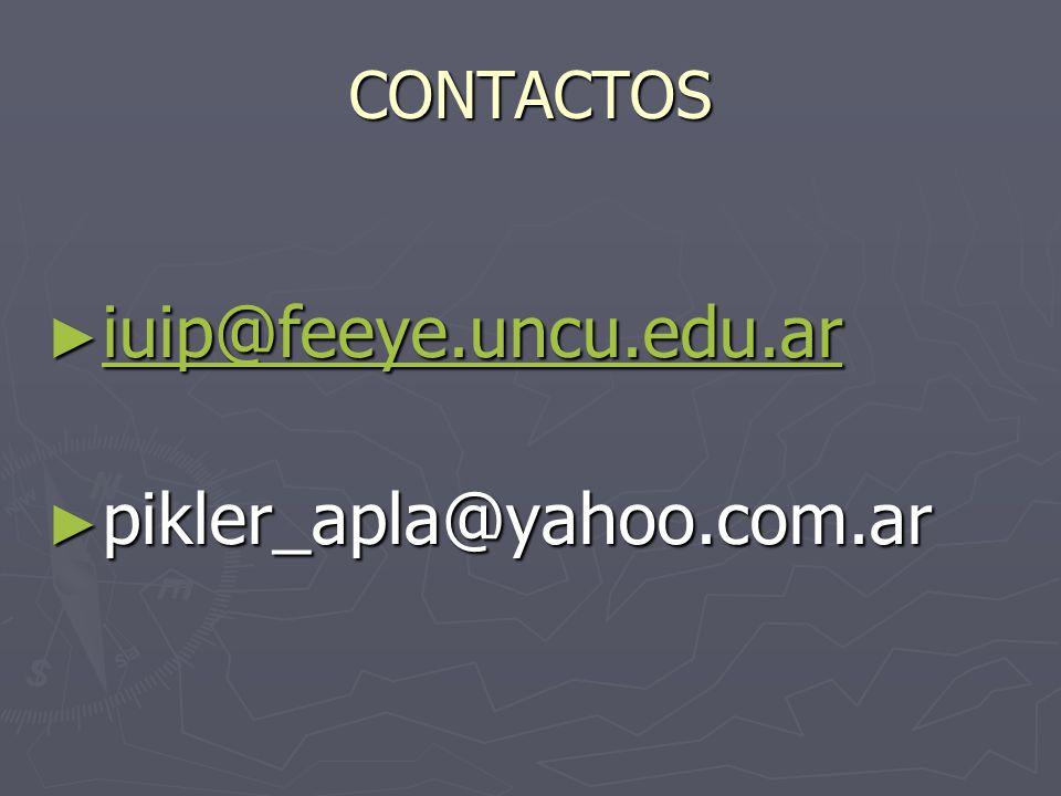 CONTACTOS iuip@feeye.uncu.edu.ar pikler_apla@yahoo.com.ar