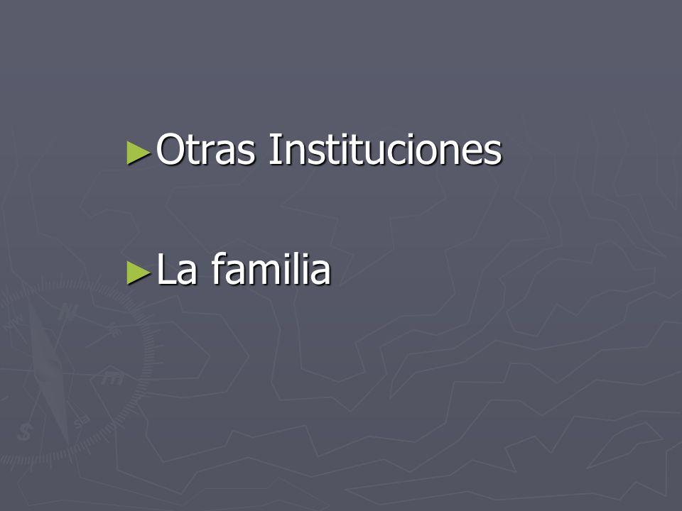 Otras Instituciones La familia