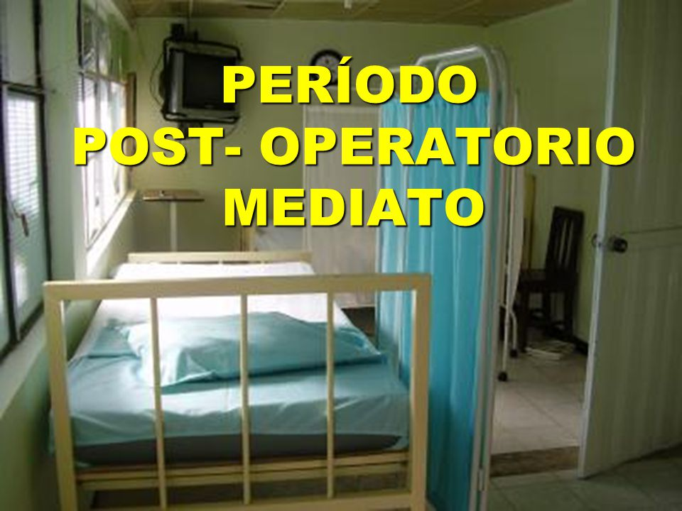 PERÍODO POST- OPERATORIO MEDIATO