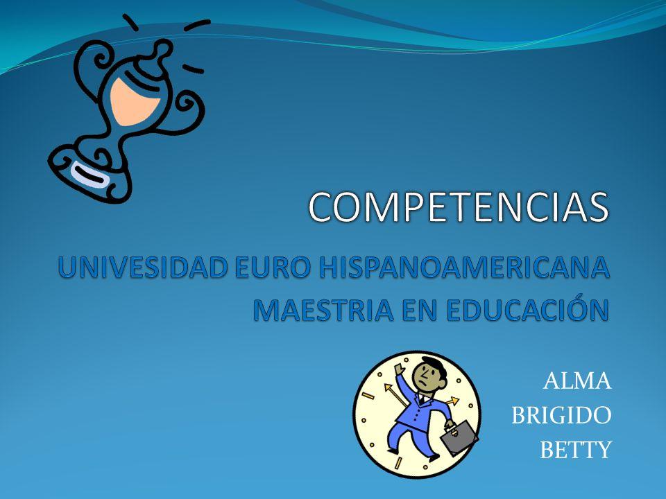 COMPETENCIAS UNIVESIDAD EURO HISPANOAMERICANA MAESTRIA EN EDUCACIÓN