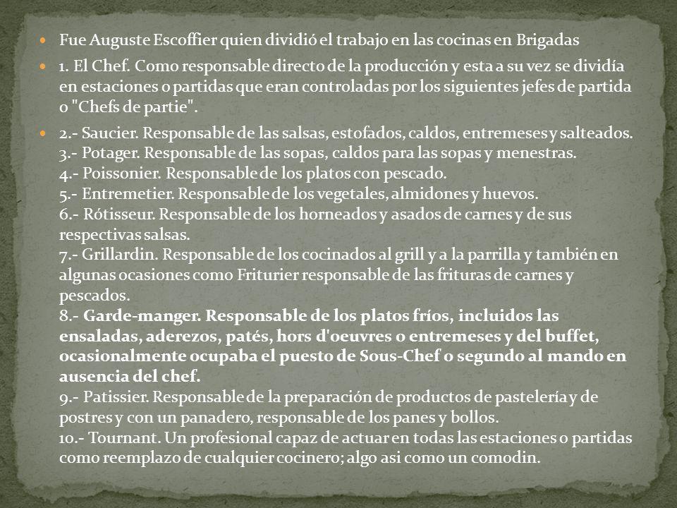 Fue Auguste Escoffier quien dividió el trabajo en las cocinas en Brigadas