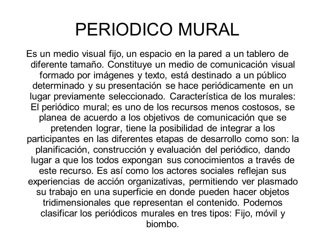 Periodico mural es un medio visual fijo un espacio en la for Cuales son los pasos para realizar un periodico mural