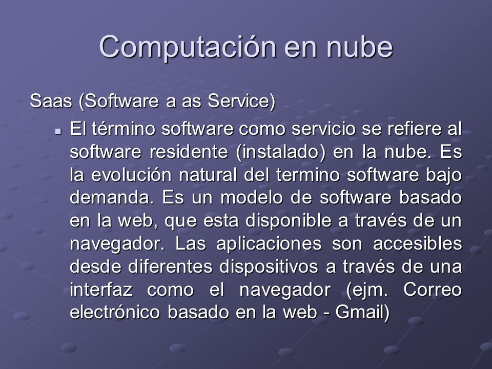 Computación en nube Saas (Software a as Service)