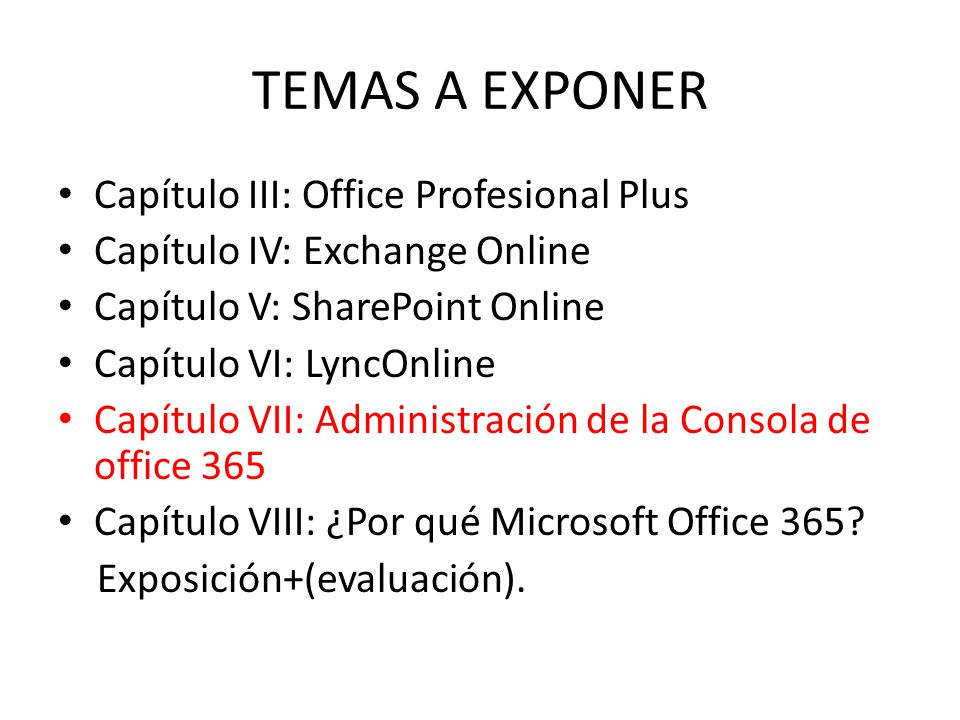 TEMAS A EXPONER Capítulo III: Office Profesional Plus