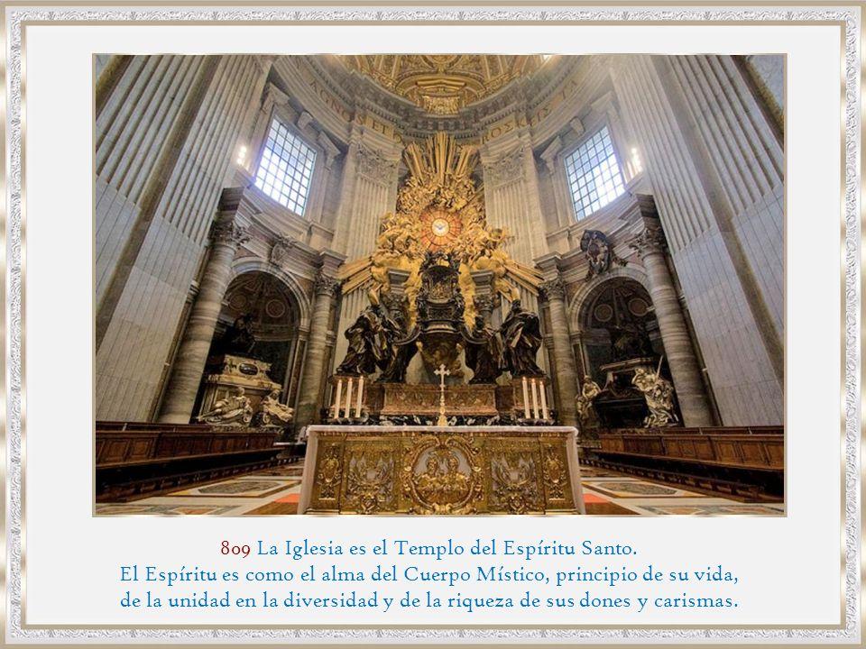 809 La Iglesia es el Templo del Espíritu Santo.