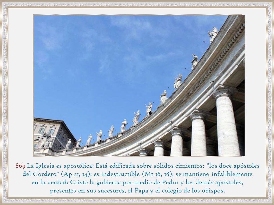presentes en sus sucesores, el Papa y el colegio de los obispos.