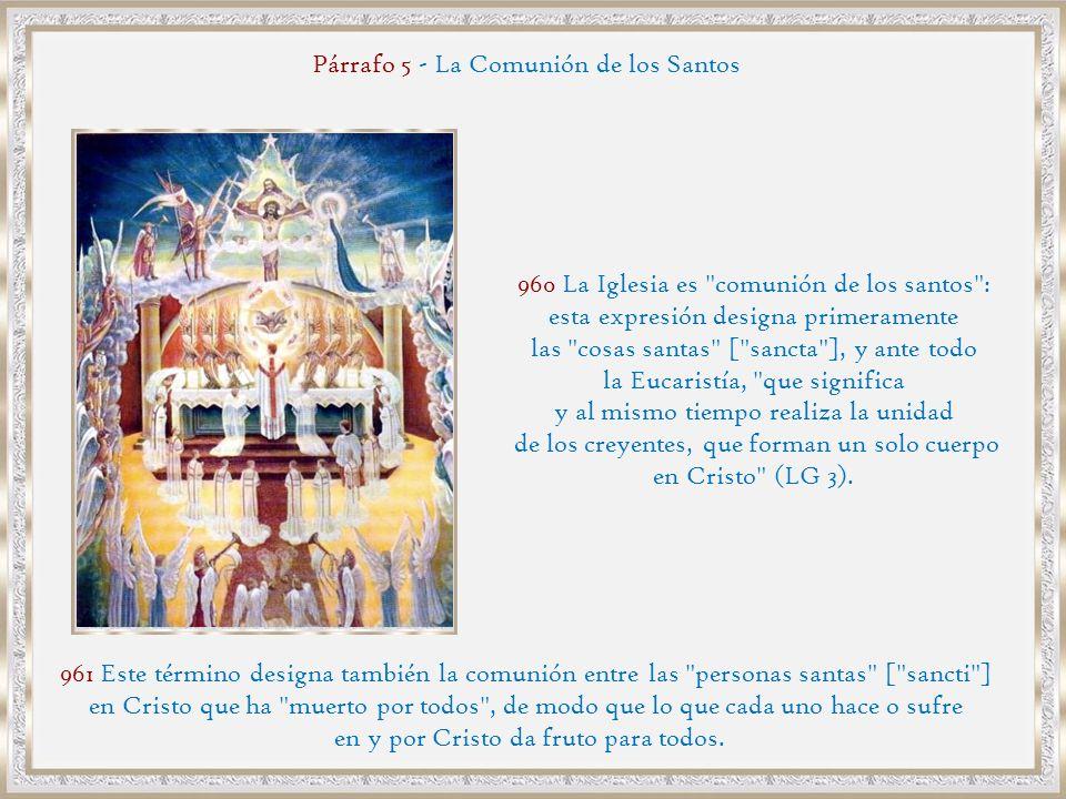 Párrafo 5 - La Comunión de los Santos