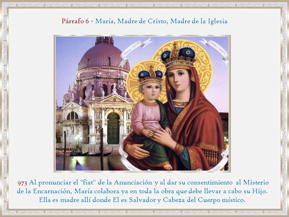 Párrafo 6 - María, Madre de Cristo, Madre de la Iglesia
